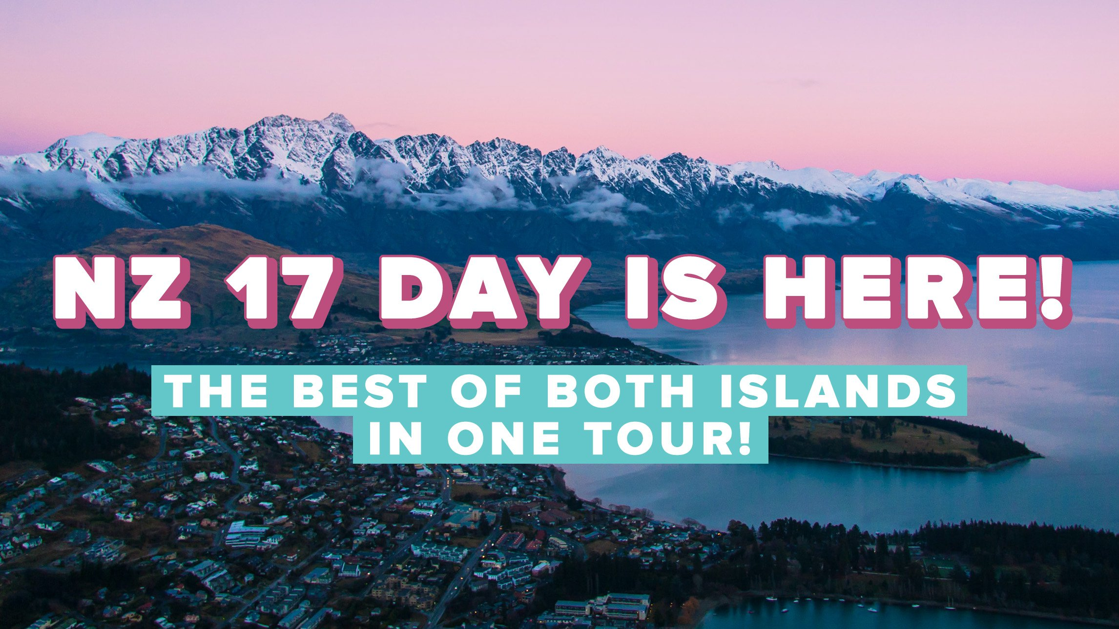 NZ 17 Day Desktop Homepage Hero